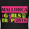MALLORCA GIRLS TRIP 2016 T-Shirts - Frauen T-Shirt
