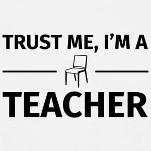 Trust me I'm a Teacher T-skjorter - T-skjorte for menn