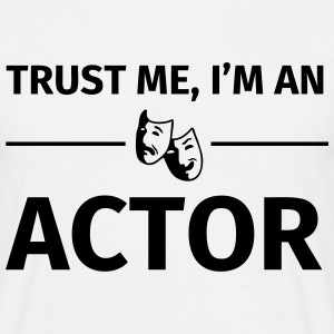 Trust me I'm an Actor T-skjorter - T-skjorte for menn