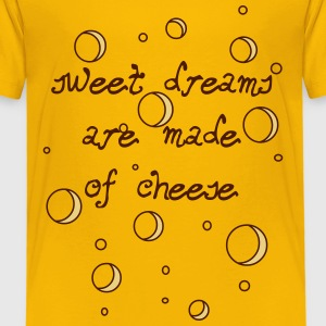 02_sweet dreams are made of cheese T-Shirts - Kinder Premium T-Shirt