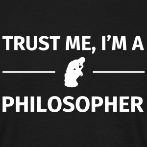 Trust me I'm a Philosopher T-Shirts - Men's T-Shirt