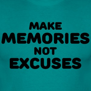 Make memories, not mistakes T-Shirts - Men's T-Shirt