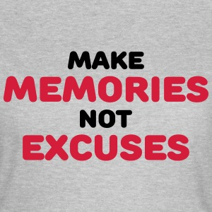 Make memories, not mistakes T-Shirts - Frauen T-Shirt