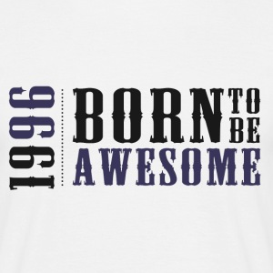 1996 born to be awesome / né pour être génial  Tee shirts - T-shirt Homme