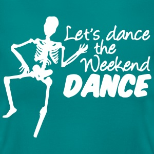 Weekend Dance T-Shirts - Frauen T-Shirt