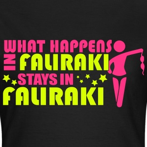 WHAT HAPPENS IN FALIRAKI STAY IN FALIRAKI T-Shirts - Women's T-Shirt