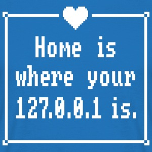Home is 127.0.0.1 - Männer T-Shirt