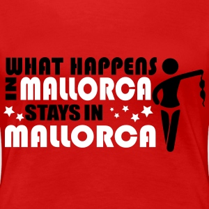 WHAT HAPPENS IN MALLORCA STAYS IN MALLORCA T-shirts - Vrouwen Premium T-shirt