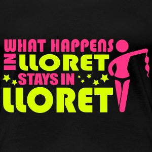 WHAT HAPPENS IN LLORET STAY IN LLORET T-shirts - Vrouwen Premium T-shirt