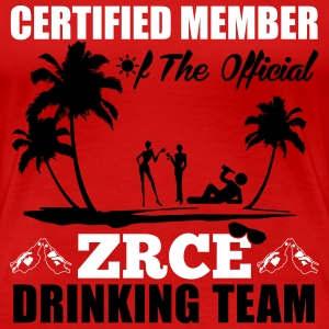 Certified member of the ZRCE drinking team T-Shirts - Frauen Premium T-Shirt