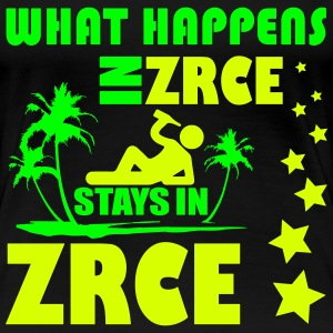 WHAT HAPPENS IN ZRCE STAYS IN ZRCE T-Shirts - Women's Premium T-Shirt