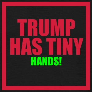 Donald Trump has tiny Hands - Männer T-Shirt