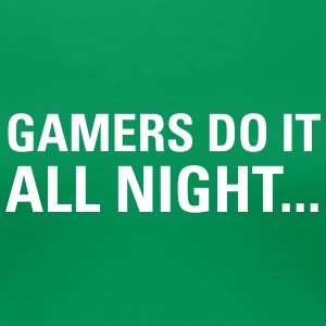 Gamers Do It All Night... T-shirts - Dame premium T-shirt