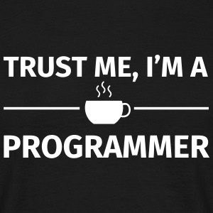 Trust me I'm a Programmer Tee shirts - T-shirt Homme
