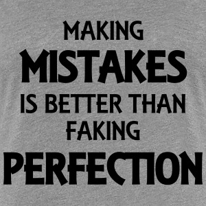 Making mistakes T-Shirts - Frauen Premium T-Shirt