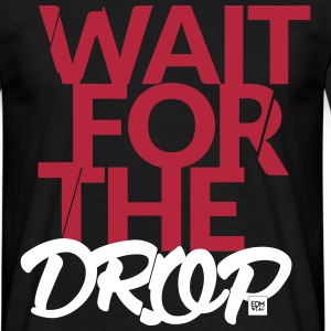 Wait for the Drop - EDM Festival Shirt - Party - Männer T-Shirt
