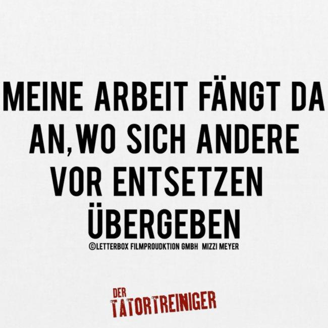 """Der Tatortreiniger - Bio Stoffbeutel """"Arbeit"""""""
