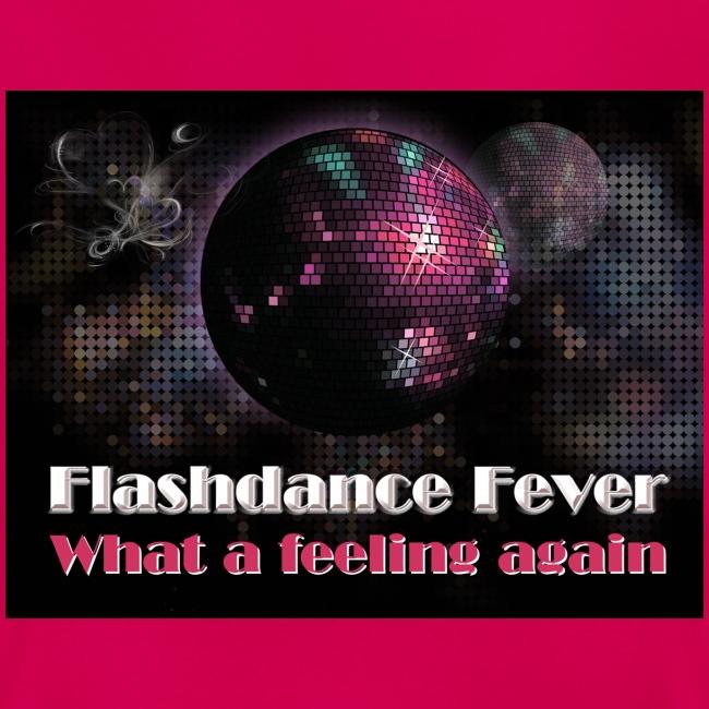 Flashdance Fever - Girl Shirt
