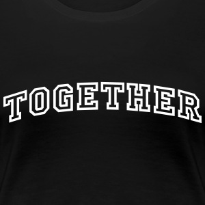 Together T-Shirts - Frauen Premium T-Shirt