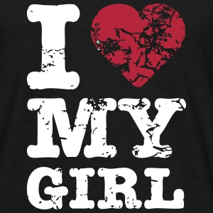 I Love My Girl T-Shirts - Männer T-Shirt