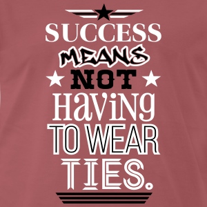 The True Meaning of Success T-Shirts - Männer Premium T-Shirt