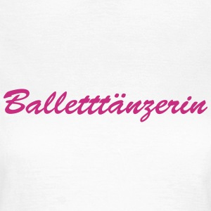 Balletttänzerin T-Shirts - Frauen T-Shirt
