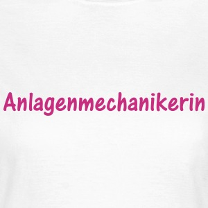 Anlagenmechanikerin T-Shirts - Frauen T-Shirt