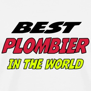 Best plombier in the world T-shirts - Herre premium T-shirt