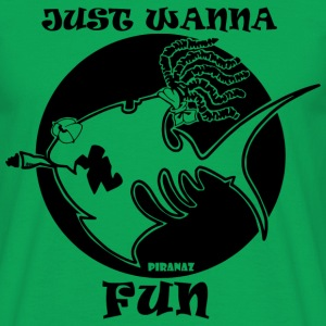 Just Wanna Fun - T-shirt Homme
