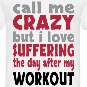 day after workout T-Shirts - Men's T-Shirt