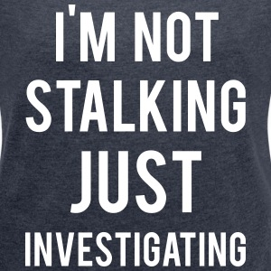 Investigating T-Shirts - Women's T-shirt with rolled up sleeves