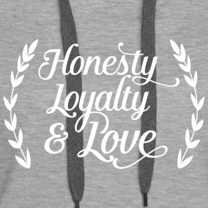 honesty loyalty and love Sweatshirts - Dame Premium hættetrøje