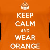 Ontwerp ~ Keep calm and wear orange! Vrouwen shirt voor Koningsdag