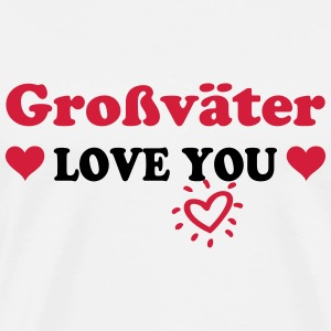 Grossvater love you T-Shirts - Männer Premium T-Shirt