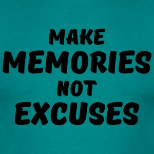 Make memories, not excuses T-shirts - Mannen T-shirt