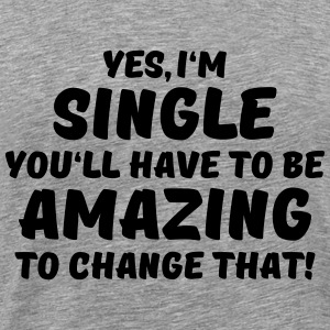 Yes, I'm single T-Shirts - Men's Premium T-Shirt