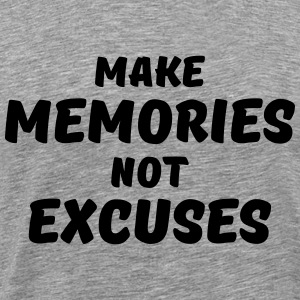 Make memories, not excuses T-skjorter - Premium T-skjorte for menn