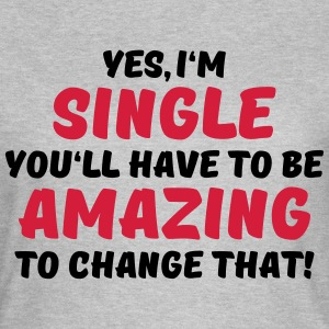 Yes, I'm single T-shirts - Dame-T-shirt