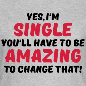 Yes, I'm single T-skjorter - T-skjorte for kvinner
