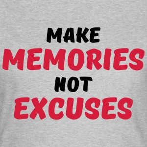 Make memories, not excuses Magliette - Maglietta da donna