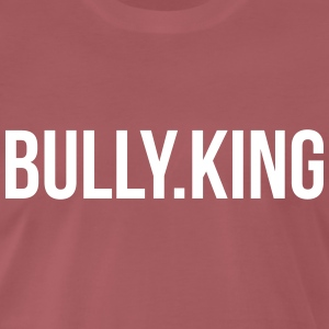 Bully-King Part 2 T-Shirts - Men's Premium T-Shirt