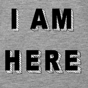 I am here - Frauen Premium Tank Top