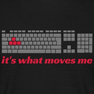 it's what moves me T-Shirts - Männer T-Shirt