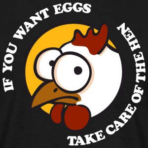 Take care of the hen 1 T-shirts - Mannen T-shirt