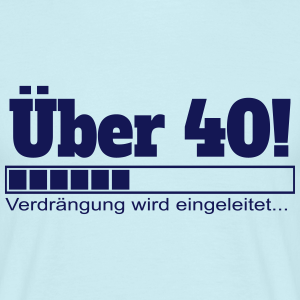 """Geburtstag T-Shirts mit """"Über 40 Jahre Geburtstag"""""""