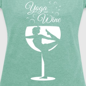 Yoga And Wine T-Shirts - Frauen T-Shirt mit gerollten Ärmeln