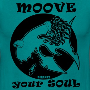 MOOVE YOUR SOUL  ! - T-shirt Homme