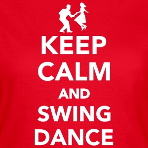 Keep calm and Swing dance T-Shirts - Frauen T-Shirt