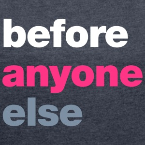 before anyone else T-Shirts - Frauen T-Shirt mit gerollten Ärmeln