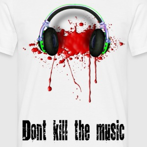 Dont kill the Music - Männer T-Shirt